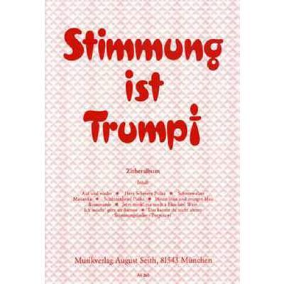 STIMMUNG IST TRUMPF