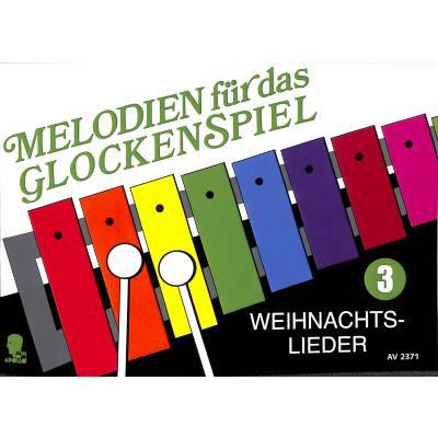 Weihnachtslieder Noten Für Glockenspiel.Melodien Für Das Glockenspiel 3 Weihnachtslieder