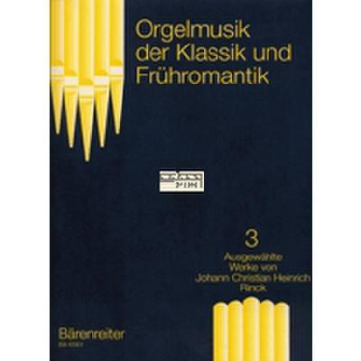 Orgelmusik Der Klassik 3 + Fruehromantik