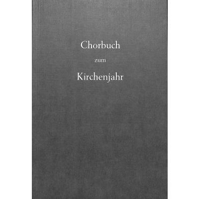 CHORBUCH ZUM KIRCHENJAHR