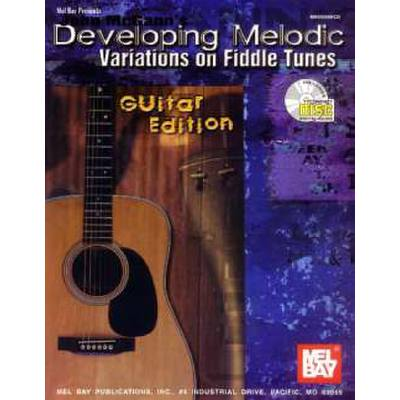 DEVELOPING MELODIC VARIATIONS ON FIDDLE TUNES GUITAR EDITION