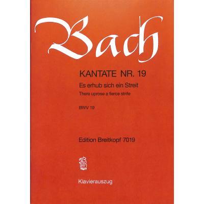 KANTATE 19 ES ERHUB SICH EIN STREIT BWV 19