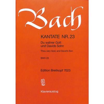 KANTATE 23 DU WAHRER GOTT UND DAVIDS SOHN BWV 23