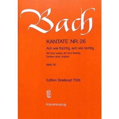 KANTATE 26 ACH WIE FLUECHTIG ACH WIE NICHTIG BWV 26
