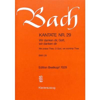 KANTATE 29 WIR DANKEN DIR GOTT WIR DANKEN DIR BWV 29