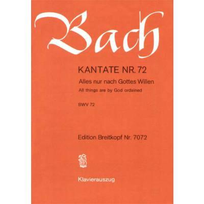 KANTATE 72 ALLES NUR NACH GOTTES WILLEN BWV 72