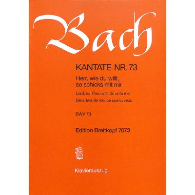 KANTATE 73 HERR WIE DU WILLT SO SCHICKS MIT MIR BWV 73