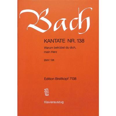 KANTATE 138 WARUM BETRUEBST DU DICH MEIN HERZ BWV 138