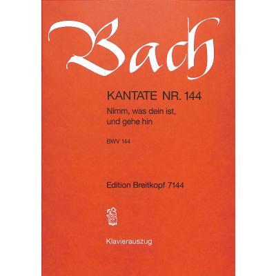 kantate-144-nimm-was-dein-ist-und-gehe-hin-bwv-144