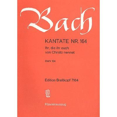 kantate-164-ihr-die-ihr-euch-von-christo-nennet-bwv-164