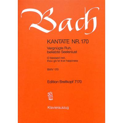 kantate-170-vergnugte-ruh-beliebte-seelenlust-bwv-170