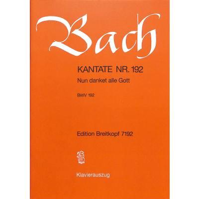 KANTATE 192 NUN DANKET ALLE GOTT BWV 192