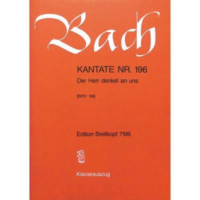 KANTATE 196 DER HERR DENKET AN UNS BWV 196