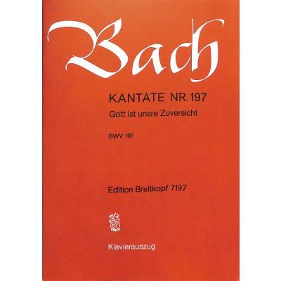 kantate-197-gott-ist-unsere-zuversicht-bwv-197