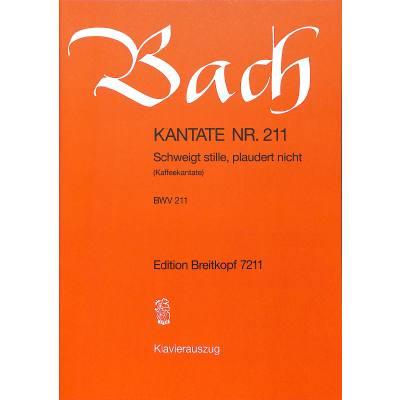 KANTATE 211 SCHWEIGT STILLE PLAUDERT NICHT BWV 211