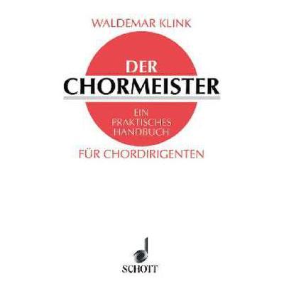 der-chormeister-ein-praktisches-handbuch-fur