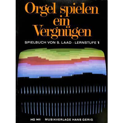 Orgel spielen ein Vergnügen - Spielbuch 1