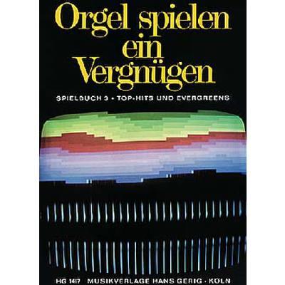 Orgel spielen ein Vergnügen - Spielbuch 3