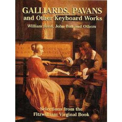GALLIARDS PAVANS AND OTHER KEYBOARD WORKS