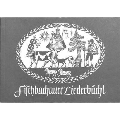 Fischbachauer Liederbüchl