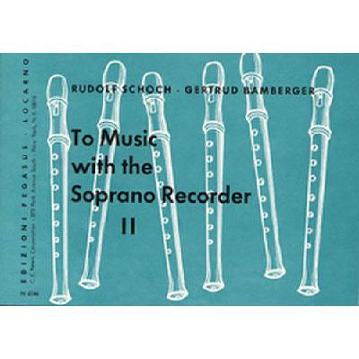 TO MUSIC WITH THE SOPRANO RECORDER 2