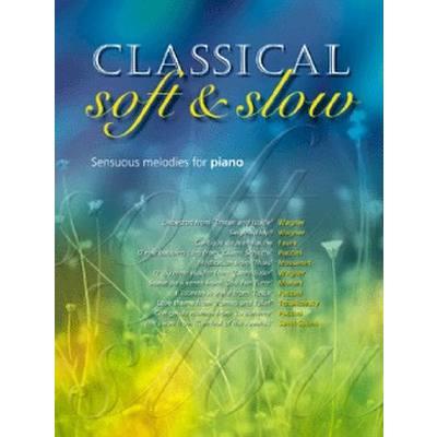 Classical Soft & Slow