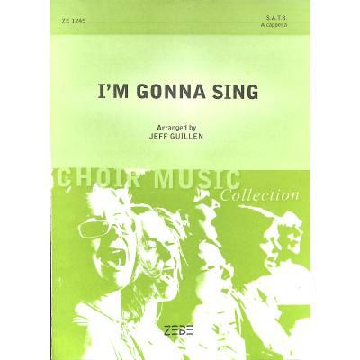 I´M GONNA SING