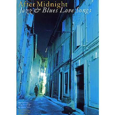 AFTER MIDNIGHT - JAZZ + BLUES LOVE SONGS