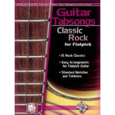 GUITAR TABSONGS CLASSIC ROCK FOR FLATPICK