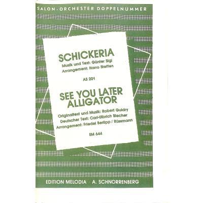 Schickeria + See you later alligator