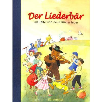 Der Liederbaer - 403 Alte + Neue Kinderlieder