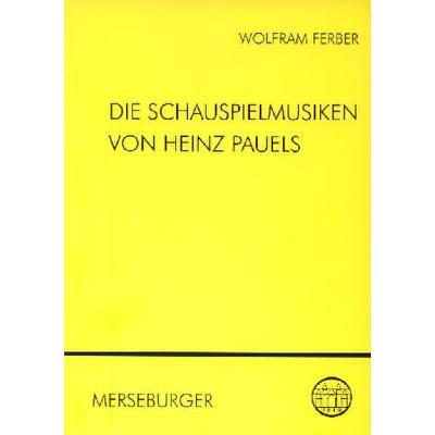 Die Schauspielmusiken Von Heinz Pauels
