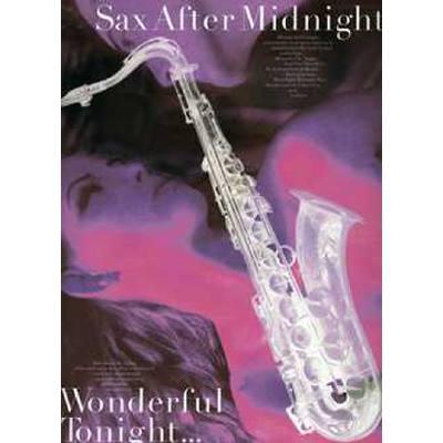 SAX AFTER MIDNIGHT - WONDERFUL TONIGHT