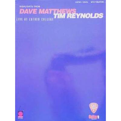 HIGHLIGHTS FROM DAVE MATTHEWS / TIM REYNOLDS LIVE AT LUTHER