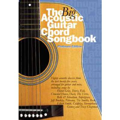 THE BIG ACOUSTIC GUITAR CHORD SONGBOOK - PLATINUM EDITION