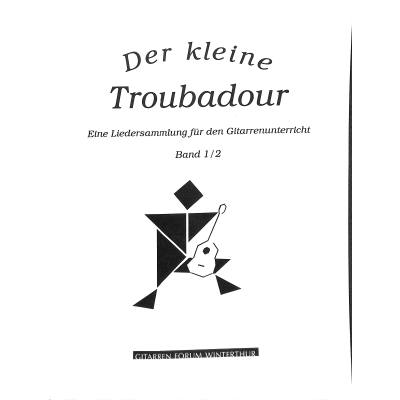 DER KLEINE TROUBADOUR 1