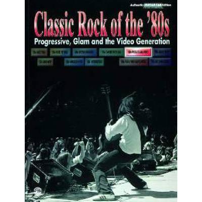 CLASSIC ROCK OF THE 80'S - PROGRESSIVE GLAM + THE VIDEO