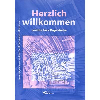 HERZLICH WILLKOMMEN - 17 ORGELSTUECKE