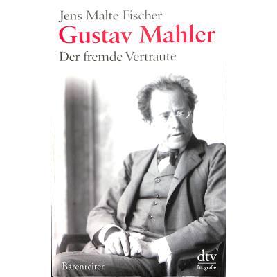 GUSTAV MAHLER - DER FREMDE VERTRAUTE