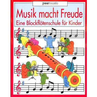 MUSIK MACHT FREUDE EINE BLOCKFLOETENSCHULE FUER...
