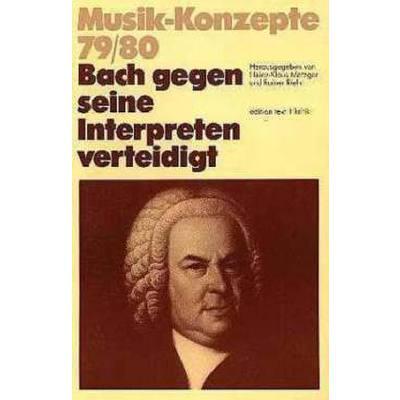musik-konzepte-79-80-bach-gegen-seine-interpreten-verteidigt