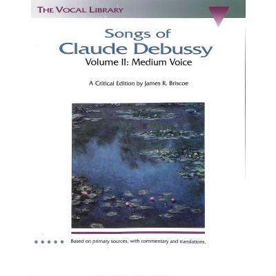 SONGS OF CLAUDE DEBUSSY 2