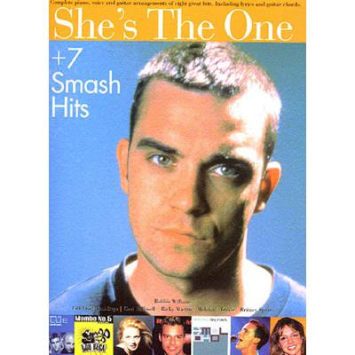 SHE´S THE ONE + 7 SMASH HITS