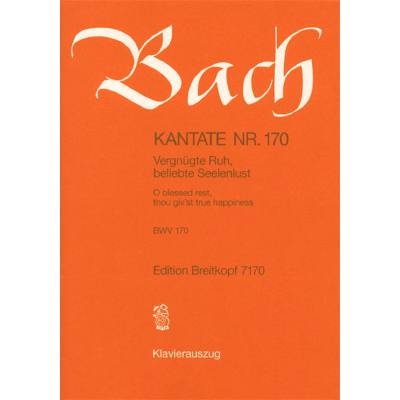 kantate-170-vergnuegte-ruh-beliebte-seelenlust-bwv-170