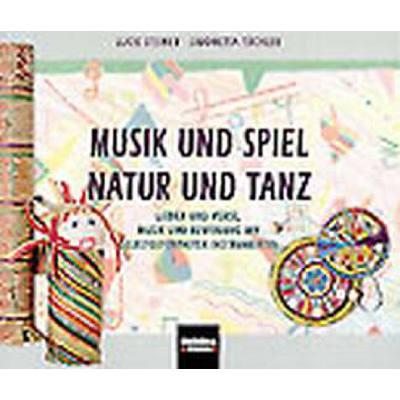 Musik Und Spiel - Natur Und Tanz