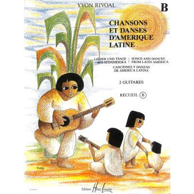 CHANSONS ET DANSES D'AMERIQUE LATINE B