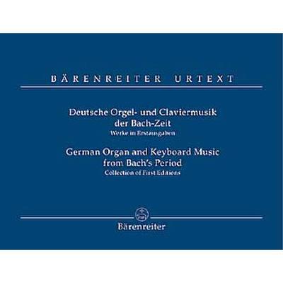 Deutsche Orgel + Claviermusik Der Bach Zeit