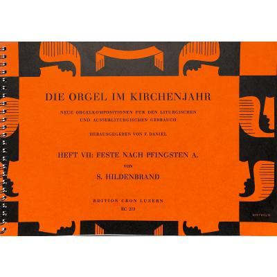 Die Orgel Im Kirchenjahr 7 - Feste Nach Pfingst...