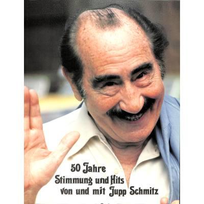 50-jahre-stimmung-und-hits-von-und-mit-jupp-schmitz