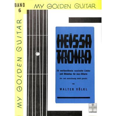 MY GOLDEN GUITAR 6 - HEISSA TROIKA